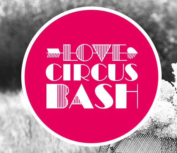 Love Circus Bash